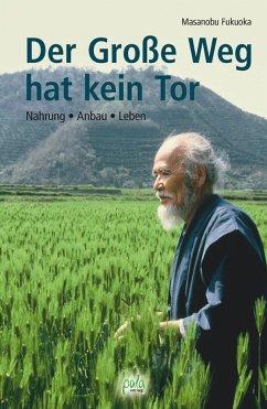 Der Große Weg hat kein Tor (eBook, PDF) - Fukuoka, Masanobu