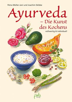 Ayurveda - Die Kunst des Kochens (eBook, PDF) - Müller-Jani, Petra; Skibbe, Joachim