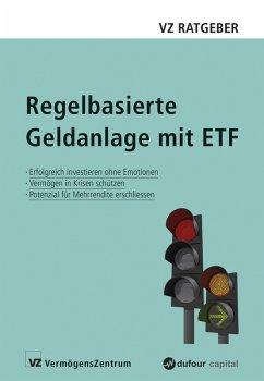 Regelbasierte Geldanlage mit ETF (eBook, ePUB) - Weber, Marc; Rütsche, Manuel; Held, Ryan; Freimüller, Sascha