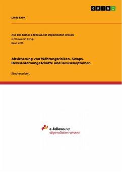 Absicherung von Währungsrisiken. Swaps, Devisentermingeschäfte und Devisenoptionen (eBook, PDF)