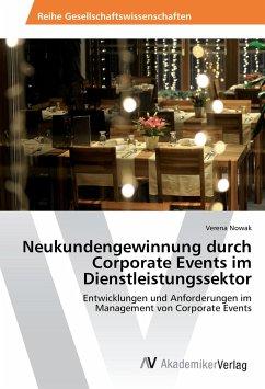 Neukundengewinnung durch Corporate Events im Dienstleistungssektor