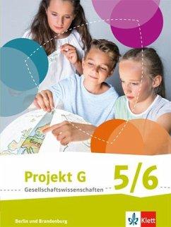 Projekt G Gesellschaftswissenschaften. Schülerbuch 5/6. Berlin, Brandenburg. Grundschule ab 2017