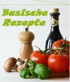 Basische Rezepte, Frühstück und Hauptgerichte- zum Entgiften, Entschlacken, Abnehmen und wohl fühlen (eBook, ePUB)