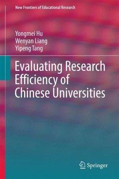 9789811040283 - Hu, Yongmei; Liang, Wenyan; Tang, Yipeng: Evaluating Research Efficiency of Chinese Universities - Book