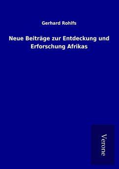 Neue Beiträge zur Entdeckung und Erforschung Afrikas