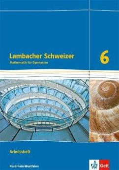 Lambacher Schweizer. Arbeitsheft plus Lösungsheft. 6. Schuljahr. Ausgabe Nordrhein-Westfalen (2016)
