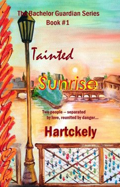 Tainted Sunrise (The Bachelor Guardian Series, #1) (eBook, ePUB) - Hartckely