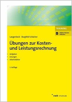 Übungen zur Kosten- und Leistungsrechnung - Langenbeck, Jochen;Burgfeld-Schächer, Beate