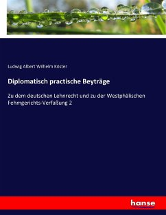 9783743663817 - Köster, Ludwig Albert Wilhelm: Diplomatisch practische Beyträge - كتاب
