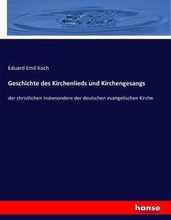 9783743663404 - Koch, Eduard Emil: Geschichte des Kirchenlieds und Kirchengesangs - كتاب