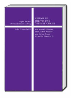 HEILIGE IN POLITIK UND ÖFFENTLICHKEIT - Bellers, Jürgen;Porsche-Ludwig, Markus