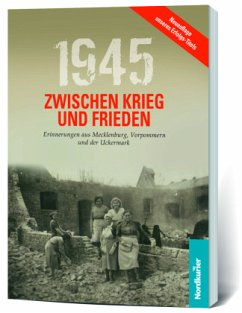 1945 Zwischen Krieg und Frieden - Langkabel, Birgit;Wilhelm, Frank;May, Marcel