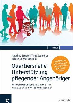 Quartiersnahe Unterstützung pflegender Angehöriger (QuartupA) (eBook, PDF) - Zegelin, Angelika; Segmüller, Tanja; Bohnet-Joschko