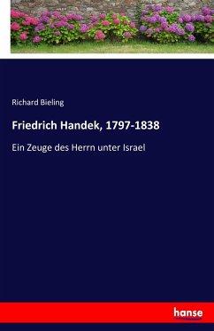 Friedrich Handek, 1797-1838