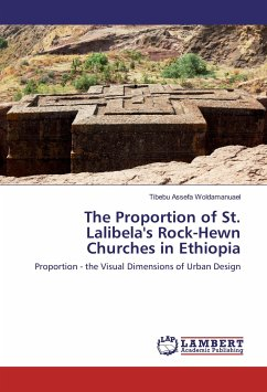 The Proportion of St. Lalibela's Rock-Hewn Churches in Ethiopia