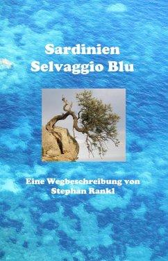 Sardinien - Selvaggio Blu (eBook, ePUB) - Rankl, Stephan