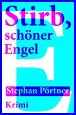 Stirb, schöner Engel (eBook, ePUB)