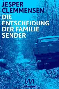 Die Entscheidung der Familie Sender (eBook, ePUB) - Clemmensen, Jesper