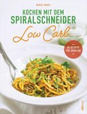 Kochen mit dem Spiralschneider Low Carb (eBook, ePUB)