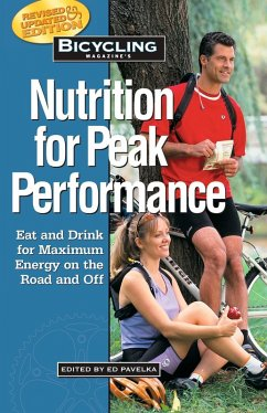 Bicycling Magazine's Nutrition for Peak Performance (eBook, ePUB) - Pavelka, Ed