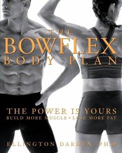 The Bowflex Body Plan (eBook, ePUB) - Darden, Ellington