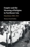 Empire and the Meaning of Religion in Northeast Asia (eBook, PDF)