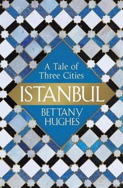 Istanbul (eBook, ePUB) - Hughes, Bettany