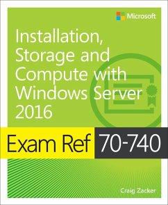 Exam Ref 70-740 Installation, Storage and Compute with Windows Server 2016 (eBook, PDF) - Zacker Craig