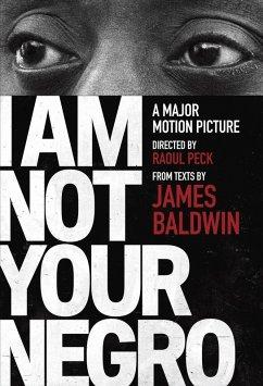 I Am Not Your Negro (eBook, ePUB) - Peck, Raoul