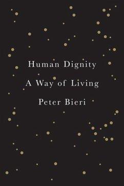 Human Dignity (eBook, ePUB) - Bieri, Peter