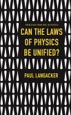 Can the Laws of Physics Be Unified? (eBook, PDF)