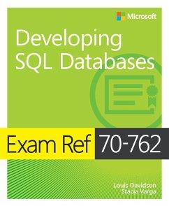 Exam Ref 70-762 Developing SQL Databases (eBook, PDF) - Davidson Louis; Varga Stacia