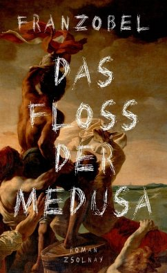 Das Floß der Medusa (eBook, ePUB) - Franzobel