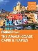 Fodor's The Amalfi Coast, Capri & Naples (eBook, ePUB)