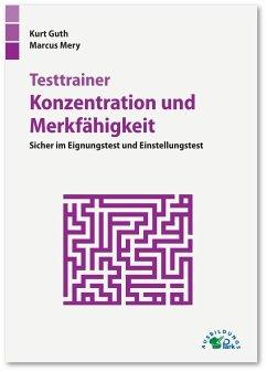 Testtrainer Konzentration und Merkfähigkeit - Guth, Kurt; Mery, Marcus