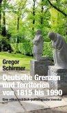 Deutsche Grenzen und Territorien von 1815 bis 1990