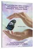 """Hochsensibel das Leben meistern - alleingeborener Zwilling und<BR>Heilung im """"Dialog der Hände"""""""