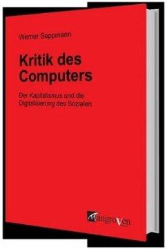Kritik des Computers - Seppmann, Werner