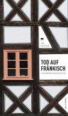 Tod auf Fränkisch (eBook) (eBook, ePUB)