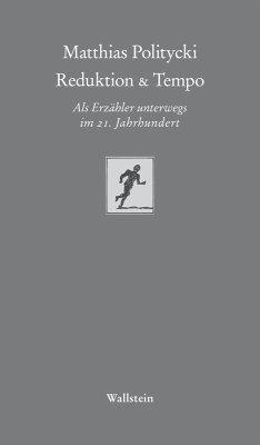 Reduktion & Tempo (eBook, ePUB) - Politycki, Matthias