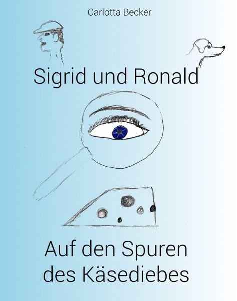 Carlotta Becker: Auf den Spuren des Käsediebes, Buchcover