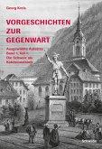 Vorgeschichten zur Gegenwart - Ausgewählte Aufsätze Band 1, Teil 1: Die Schweiz als Kohäsionsfabrik (eBook, ePUB)