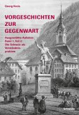 Vorgeschichten zur Gegenwart - Ausgewählte Aufsätze Band 1, Teil 2: Die Schweiz als Verständigungsproblem (eBook, ePUB)