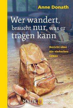 Wer wandert, braucht nur, was er tragen kann (eBook, ePUB) - Donath, Anne