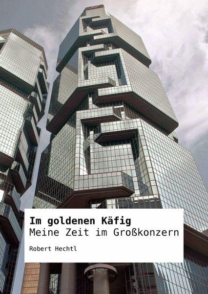 Im goldenen Käfig - Meine Zeit im Großkonzern (eBook, ePUB