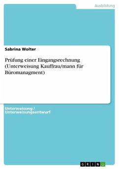 Prüfung einer Eingangsrechnung (Unterweisung Kauffrau/mann für Büromanagment) - Wolter, Sabrina