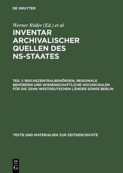 Reichszentralbehörden, regionale Behörden und wissenschaftliche Hochschulen für die zehn westdeutschen Länder sowie Berlin (eBook, PDF)