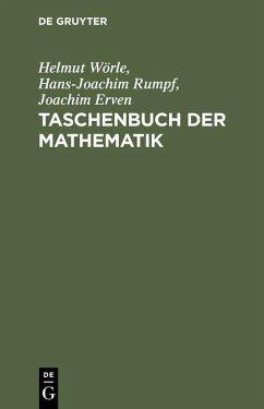 Taschenbuch der Mathematik (eBook, PDF) - Wörle, Helmut; Rumpf, Hans-Joachim; Erven, Joachim