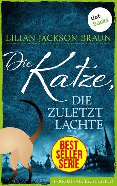 Die Katze, die zuletzt lachte - Band / Die Katze Bd.30 (eBook, ePUB) - Braun, Lilian Jackson