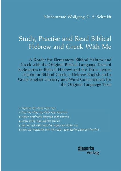 Study, Practise and Read Biblical Hebrew and Greek With Me  A Reader for  Elementary Biblical Hebrew and Greek with the Original Biblical Language
